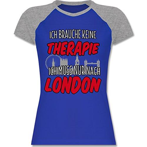Shirtracer Städte - Ich Brauche Keine Therapie Ich muss Nur Nach London - Zweifarbiges Baseballshirt/Raglan T-Shirt für Damen Royalblau/Grau meliert