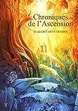 Chroniques de l'Ascension, Tome 2 - Le secret des Caraïbes