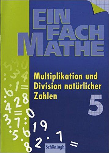 (EinFach Mathe: Multiplikation und Division natürlicher Zahlen: Jahrgangsstufe 5)
