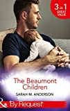 The Beaumont Children: His Son, Her Secret (The Beaumont Heirs, Book 4) / Falling for Her Fake Fiancé (The Beaumont Heirs, Book 5) / His Illegitimate Heir ... Heirs, Book 6) (Mills & Boon By Request)