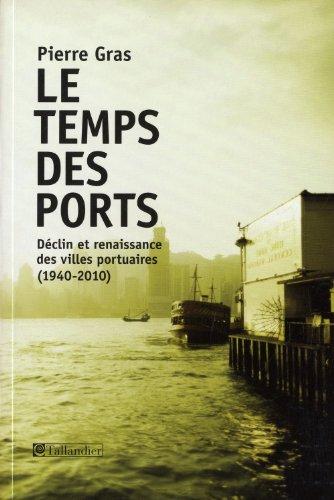 Le Temps des ports : Déclin et renaissance des villes portuaires (1940-2010)