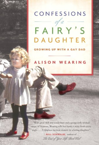 Confessions of a Fairy's Daughter: Growing Up with a Gay Dad (English Edition)