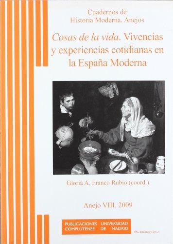 Descargar Libro Cosas de la vida: Vivencias y experiencias cotidianas en la España Moderna (Cuadernos de Historia Moderna. Anejos) de Gloria Franco Rubio