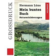 Mein buntes Buch (Großdruck): Naturschilderungen