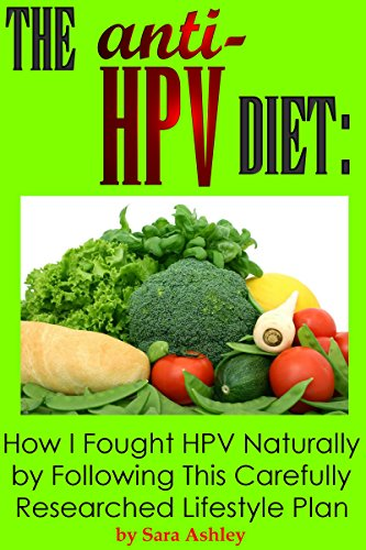 The ANTI HPV Diet: How I Fought HPV Naturally by Following This Carefully Researched Lifestyle Plan (English Edition)