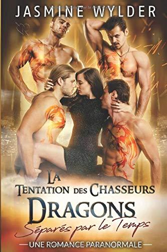 La Tentation des Chasseurs Dragons: Une Romance Paranormale