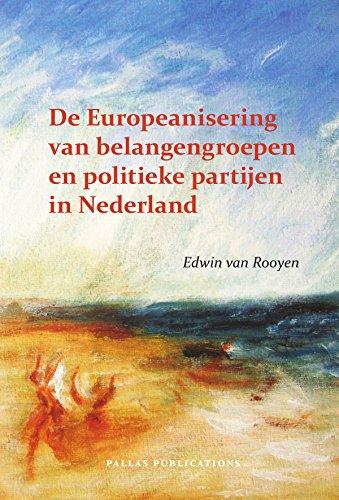 De Europeanisering van belangengroepen en politieke partijen in Nederland (Pallas Proefschriften) (Dutch Edition) por Edwin van Rooyen