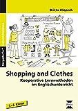 Shopping and Clothes: Kooperative Lernmethoden im Englischunterricht (1. bis 4. Klasse)