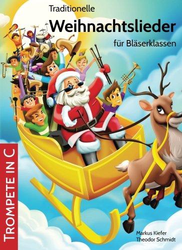 Traditionelle Weihnachtslieder für Bläserklassen: Trompete in C