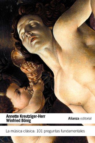 La música clásica: 101 preguntas fundamentales (El Libro De Bolsillo - Humanidades) por Annette Kreutziger-Herr