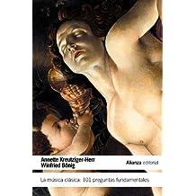 La música clásica: 101 preguntas fundamentales (El Libro De Bolsillo - Humanidades)