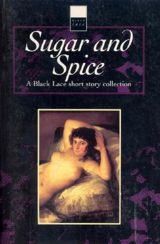 Sugar & Spice: A Black Lace Short Story Collection (Black Lace Series) (English Edition) Flower Sugar Collection