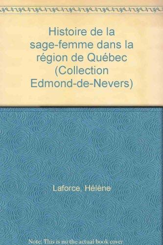 Histoire de la Sage Femme Dans la Region de Quebec