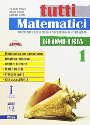 Tutti matematici. Geometria. Per la Scuola media. Con e-book. Con espansione online: 1