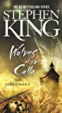 Wolves of the Calla (Dark Tower (Pb))