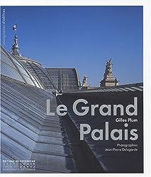 Le Grand Palais : Un palais national populaire, architecture et décors