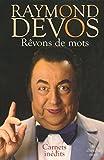 Rêvons de mots   Devos, Raymond (1922-2006). Auteur