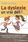 La dyslexie, un vrai défi !  par Van Vuure