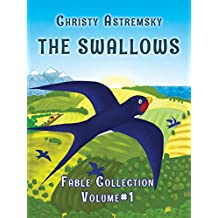 The Swallows: Short fables with morals for children (The Swallows Collection Book 1) (English Edition)