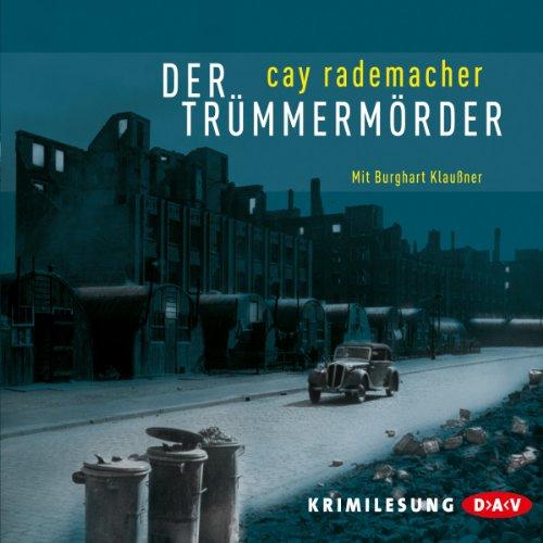 Buchseite und Rezensionen zu 'Der Trümmermörder' von Cay Rademacher