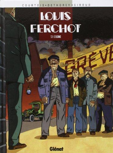 Louis Ferchot, tome 1 : L'usine
