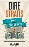 Dire Straits: Das Quizbuch von Mark Knopfler über Making Movies bis Brothers in Arms