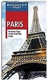 Baedeker SMART Reiseführer Paris: Perfekte Tage in der Stadt der Liebe
