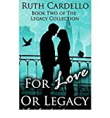 [For Love or Legacy] [by: Ruth A Cardello]