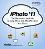 iPhoto '11: The Macintosh iLife Guide to using iPhoto with OS X Lion and iCloud (English Edition)