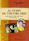 Au temps du théâtre grec: Journal de Cléo, Athènes, 468 avant J.-C.