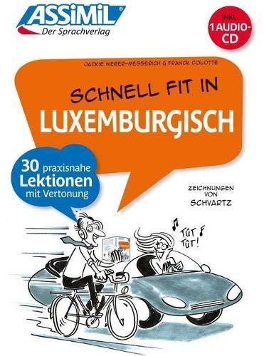ASSiMiL Schnell fit in Luxemburgisch: Selbstlernkurs in deutscher Sprache - Lehrbuch + Audio-CD