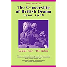 The Censorship of British Drama 1900-1968 Volume 4: The Sixties (Exeter Performance Studies)