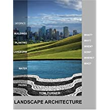 LANDSCAPE ARCHITECTURE: What, Why, When, How, Where, Who and What Next? (English Edition)