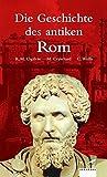 Die Geschichte des antiken Rom (Albatros im Patmos Verlagshaus) - Robert M. Ogilvie, Michael Crawford, Colin Wells