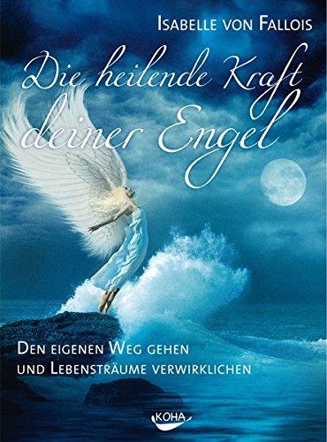 Buchseite und Rezensionen zu 'Die heilende Kraft deiner Engel' von Isabelle von Fallois
