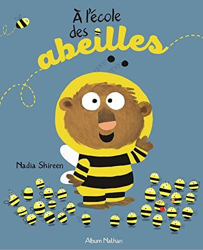 A l'école des abeilles - Album dès 3 ans par Nadia Shireen