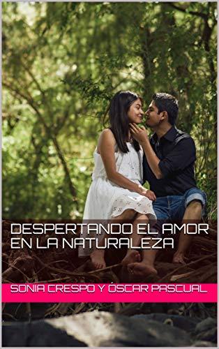 Leer Gratis Despertando el Amor en la Naturaleza de Sonia Crespo Y Óscar Pascual