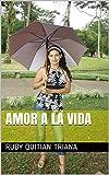 Libros Descargar en linea AMOR A LA VIDA (PDF y EPUB) Espanol Gratis