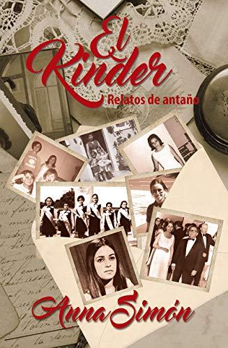 El Kinder: Relatos de antaño eBook: Simón, Anna: Amazon.es: Tienda ...