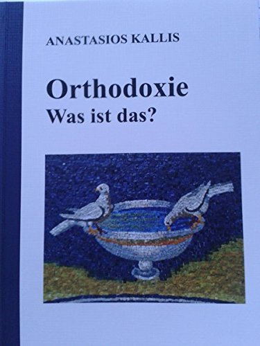 Orthodoxie - Was ist das? (Orthodoxe Perspektiven)