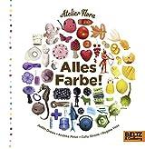 Alles Farbe!: Vierfarbiges Bilderbuch