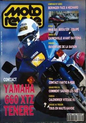 MOTO REVUE [No 2982] du 07/03/1991 - CONTACT : YAMAHA 660 XTZ TENERE. COMPARATIF SIDES : BERINGER FACE A HECHARD. CYCLO : MKB 50 BOOSTER EQUIPE. CROSS US : GAINESVILLE AVANT DAYTONA. ENDURO : OUVERTURE DE LA SAISON. TRIAL : CONTACT FANTIC K-ROO. GRAND PRIX 91 : COMMENT SAUVER LES 500 ? CADEAU : CALENDRIER VITESSE 91. CHASSE AU TRESOR : TOUS EN HAUTE-SAVOIE.