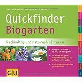Quickfinder Biogarten: Nachhaltig und naturnah gärtnern.  Biologisch Gärtnern im Nutz- und Ziergarten. (GU Quickfinder Garten)