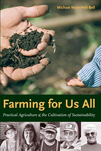 [(Farming for Us All : Practical Agriculture and the Cultivation of Sustainability)] [By (author) Michael Bell] published on (June, 2004) par Michael Bell