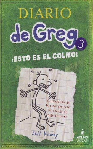 Diario De Greg 3: ¡Esto Es El Colmo! (Diario De Greg / Diary of a Wimpy Kid)