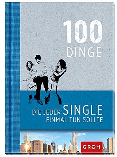 100 Dinge, die jeder Single einmal tun sollte