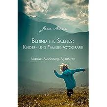 Behind the Scenes: Kinder- und Familienfotografie: Akquise, Ausrüstung, Agenturen