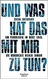 Und was hat das mit mir zu tun? Ein Verbrechen im März 1945. Die Geschichte meiner Familie - Kiepenheuer & Witsch GmbH - 18/02/2016