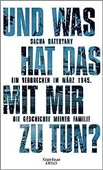 Und was hat das mit mir zu tun? - Ein Verbrechen im März 1945. Die Geschichte meiner Familie de Sacha Batthyany