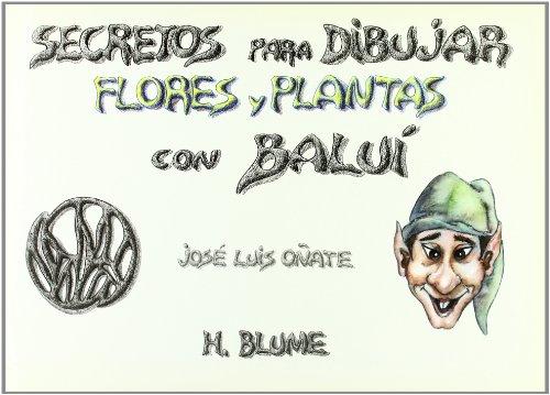 Secretos para dibujar, flores y plantas por José Luis Oñate